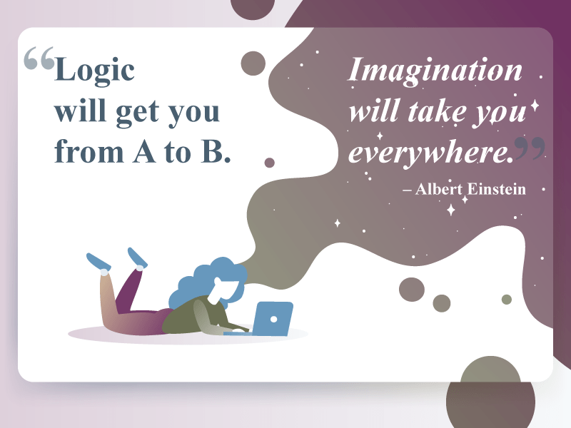 Albert Einstein quote: 'Logic will get you from A to B. Imagination will take you everywhere.'